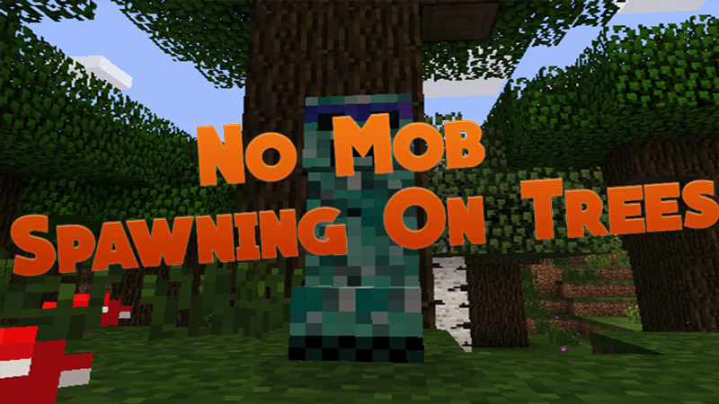 No-Mob-Spawning-on-Trees