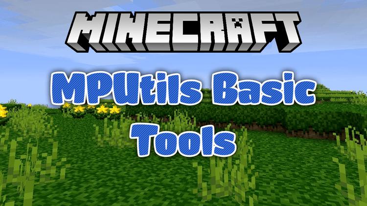 MPUtils Basic Tools Mod 1